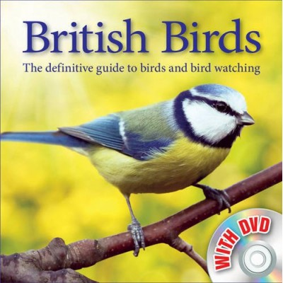 British Birds: The Definitive Guide to Birds and Bird Watching (Book & DVD) (Book and DVD)
