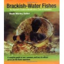 Brackish-Water Fishes: An Aquarist's Guide to Identification, Care and Husbandry